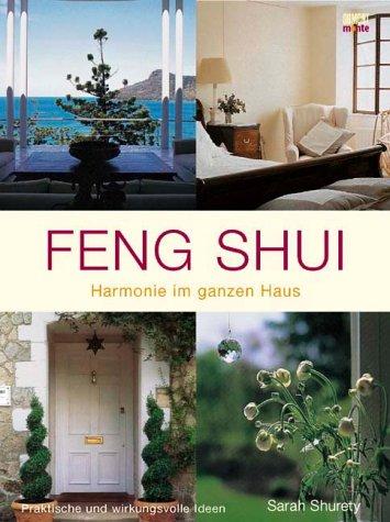 Feng Shui - Harmonie im ganzen Haus: Praktische und wirkungsvolle Ideen