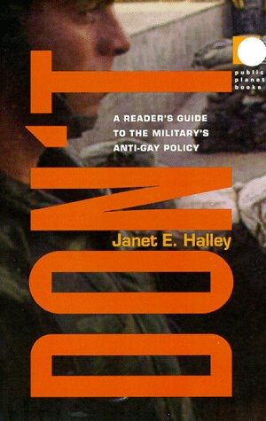 Don't: A Reader's Guide to the Military's Anti-Gay Policy (Public Planet Books)