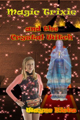 Book: Magic Trixie and the Crystal Witch by Wayne Hicks