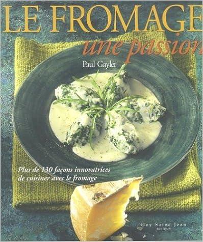 Livres gratuits Le fromage : Une passion pdf
