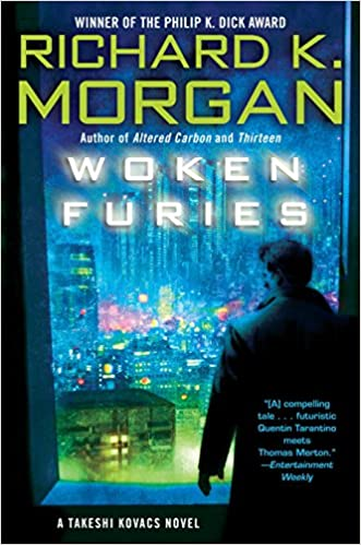 Woken Furies: A Takeshi Kovacs Novel: Amazon.es: Richard K. Morgan: Libros en idiomas extranjeros