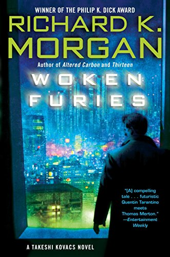 Book : Woken Furies A Takeshi Kovacs Novel - Morgan, Richard
