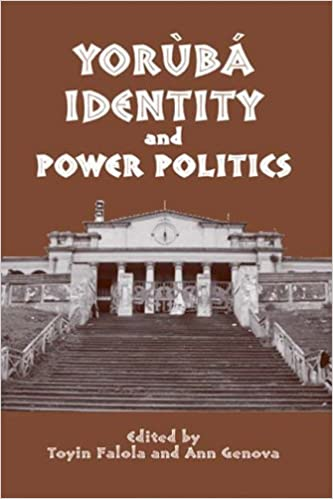 Book Yorùbá Identity and Power Politics (Rochester Studies in African History and the Diaspora)
