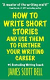 Book Cover for How to Write Short Stories And Use Them to Further Your Writing Career