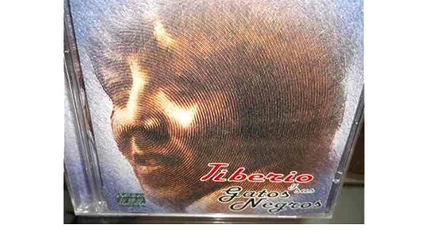 TIBERIO Y SUS GATOS NEGROS - Tiberio Y Sus Gatos Negros - Amazon.com Music