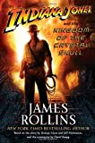 Indiana Jones and the Kingdom of the Crystal Skull, James Rollins, 0345501284