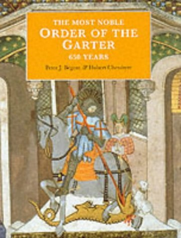 The Most Noble Order of the Garter: 650 Years by Peter J. Begent, Hubert Chesshyre (1999) Hardcover