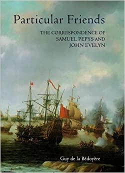 Book Particular Friends: The Correspondence of Samuel Pepys and John Evelyn