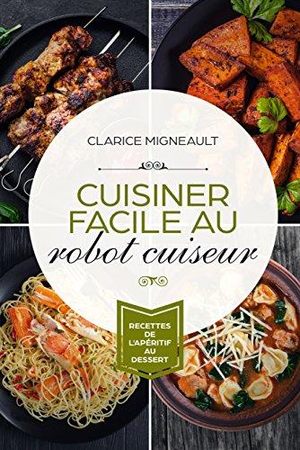 Cuisiner Facile Au Robot Cuiseur Recettes De L Aperitif Au