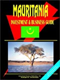 Mauritania Investment and Business Guide, International Business Publications Staff, 0739741209