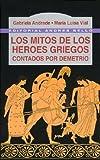 img - for Los Mitos de Los Heroes Griegos (Spanish Edition) book / textbook / text book