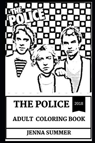 The Police Adult Coloring Book: Legendary Sting and New Wave Pioneers, Epic Rock-Punk and Jazz Reggae Band Inspired Adult Coloring Book (The Police Books)