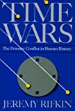 Time Wars (The Primary Conflict in Human History)