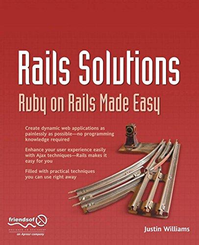 Rails Solutions: Ruby on Rails Made Easy (Ruby On Rails Mysql)