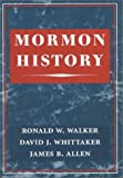 Mormon History, Ronald W. Walker and David J. Whittaker, 0252026195