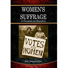 Women's Suffrage (Illustrated): A Treatise on Equality