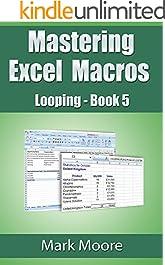 Mastering Excel Macros: Looping (Book 5)