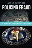Policing Fraud: My Journey from Street Cop to Anti-Fraud Leader