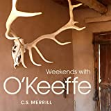 Weekends with O'Keeffe