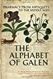 The Alphabet of Galen: Pharmacy from Antiquity to the Middle Ages