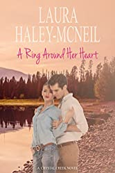 A Ring Around Her Heart (Crystal Creek Series Book 3)