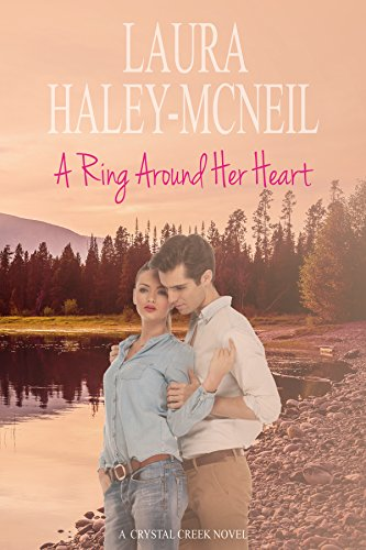 - A Ring Around Her Heart (Crystal Creek Series Book 3)