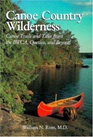 Canoe Country Wilderness: A Guide's Canoe Trails Through the Bwca and Quetico (Natural World)
