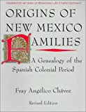Origins of New Mexico Families, Fray A. Chavez and Fray Angelico Chavez, 0890132399