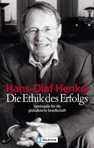 Die Ethik des Erfolgs. Spielregeln für die globalisierte Gesellschaft.