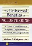 The Universal Benefits of Volunteering: A Practical Workbook for Nonprofit Organizations, Volunteers, and Corporations (AFP/Wiley Fund Development Series) (The AFP/Wiley Fund Development Series)