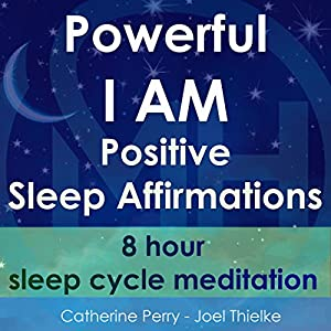 Powerful I Am Positive Sleep Affirmations: 8 Hour Sleep Cycle Meditation Speech