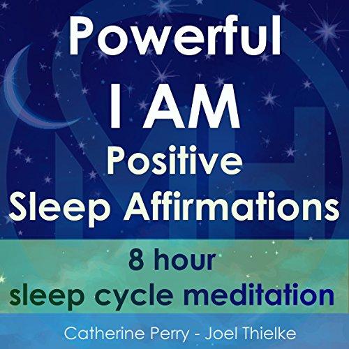 Powerful I Am Positive Sleep Affirmations: 8 Hour Sleep Cycle Meditation