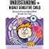 Understanding the Highly Sensitive Child: Seeing an Overwhelming World through Their Eyes (My Highly Sensitive Child Book 1)