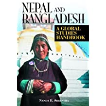 Nepal and Bangladesh: A Global Studies Handbook