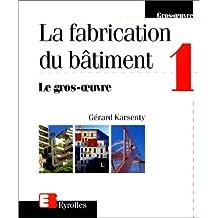 FABRICATION DU BÂTIMENT T01 : LE GROS-OEUVRE
