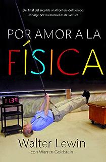 Por amor a la física: Del final del arco iris a la frontera del tiempo