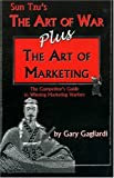 The Art of Marketing, Sun-Tzu and Gary Gagliardi, 1929194021