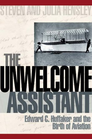 The Unwelcome Assistant: Edward C. Huffaker and the Birth of Aviation