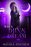 When Djinn Dream (Bedlam in Bethlehem Book 4)