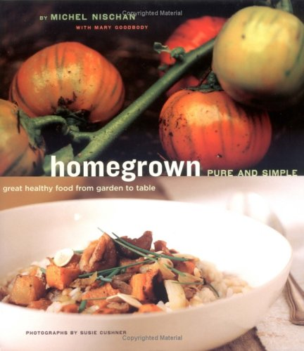 Homegrown Pure and Simple: Great Healthy Food from Garden to Table PDF