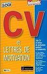 CV et lettres de motivation. Le guide 2001 par Bonnet