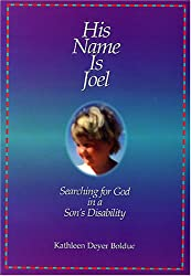 His Name Is Joel: Searching for God in a Son's Disability