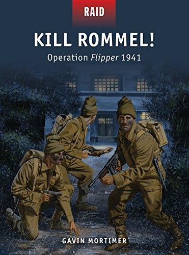 Kill Rommel!: Operation Flipper 1941 (Raid) pdf epub