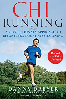 ChiRunning: A Revolutionary Approach to Effortless, Injury-Free Running by [Dreyer, Danny, Dreyer, Katherine]