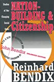 Nation-Building and Citizenship: Studies of Our Changing Social Order