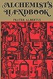 Alchemists Handbook: Manual for Practical Laboratory Alchemy