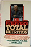 img - for Dr. Pfeiffer's Total Nutrition book / textbook / text book
