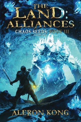 The Land: Alliances: A LitRPG Saga (Chaos Seeds) (Volume 3) by CreateSpace Independent Publishing Platform