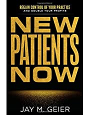New Patients Now: Regain Control of Your Practice and Double Your Profits