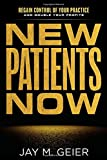 img - for New Patients Now: Regain Control Of Your Practice And Double Your Profits book / textbook / text book
